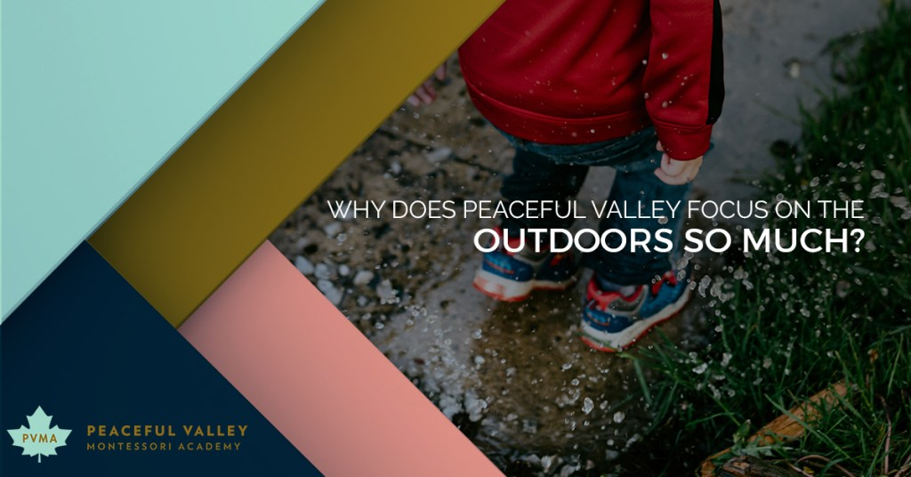 WHY DOES PEACEFUL VALLEY FOCUS ON THE OUTDOORS SO MUCH?