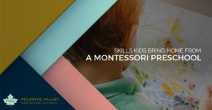 SKILLS KIDS BRING HOME FROM A MONTESSORI PRESCHOOL