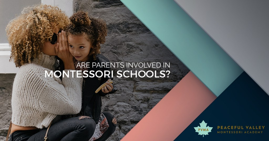 ARE PARENTS INVOLVED IN MONTESSORI SCHOOLS?